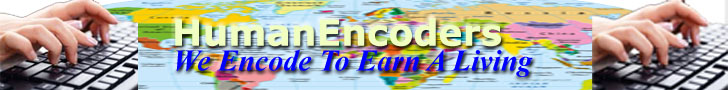 Human Encoders - We Encode To Earn A Living - http://www.HumanEncoders.Nabaza.com - by: William R. Nabaza of www.Nabaza.com and www.NameHost.us